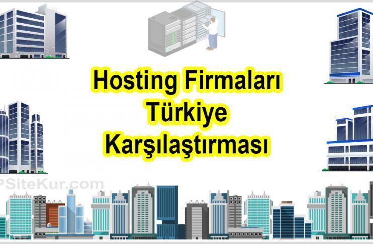 Hosting Firmaları Türkiye Karşılaştırma 2021
