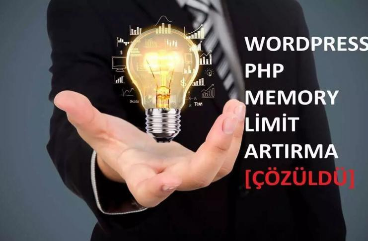 WordPress Memory Limit Arttırma - PHP WP Mwmory Limit Çözümü